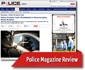 Police Product Test: Shieldspike's Hammerspike Glass-Breaker
